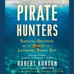 Pirate Hunters by  Robert Kurson audiobook
