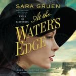At the Water's Edge by  Sara Gruen audiobook