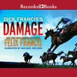Dick Francis's Damage by  Felix Francis audiobook