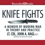 Knife Fights by  John A. Nagl audiobook