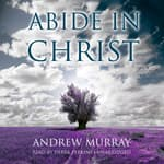 Abide in Christ by  Andrew Murray audiobook