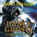 A Dance of Ghosts by  David Dalglish audiobook