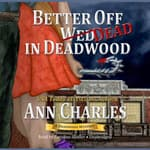 Better Off Dead in Deadwood by  Ann Charles audiobook