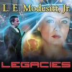Legacies by  L. E. Modesitt Jr. audiobook