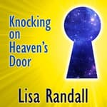 Knocking on Heaven's Door by  Lisa Randall audiobook