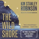 The Wild Shore by  Kim Stanley Robinson audiobook