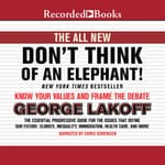 The All New Don't Think of an Elephant! by  George Lakoff audiobook