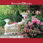Only Enchanting by  Mary Balogh audiobook