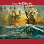 Until the Sea Shall Give Up Her Dead by  S. Thomas Russell audiobook