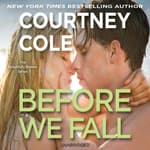 Before We Fall by  Courtney Cole audiobook
