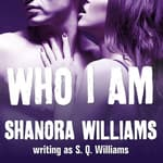 Who I Am by  Shanora Williams audiobook