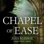 Chapel of Ease by  Alex Bledsoe audiobook