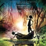 Listen, Slowly by  Thanhhà Lại audiobook