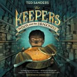 The Keepers: The Box and the Dragonfly by  Ted Sanders audiobook