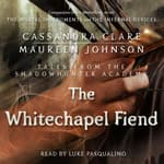 The Whitechapel Fiend by  Maureen Johnson audiobook