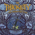 The Thickety: The Whispering Trees by  J. A. White audiobook