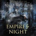 Empire of Night by  Kelley Armstrong audiobook