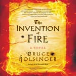 The Invention of Fire by  Bruce Holsinger audiobook