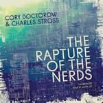 The Rapture of the Nerds by  Cory Doctorow audiobook