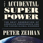 The Accidental Superpower by  Peter Zeihan audiobook