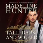 Tall, Dark, and Wicked by  Madeline Hunter audiobook