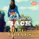 When You're Back by  Abbi Glines audiobook
