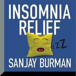 Insomnia Relief by  Sanjay Burman audiobook