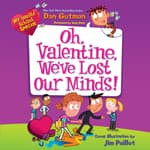 My Weird School Special: Oh, Valentine, We've Lost Our Minds! by  Dan Gutman audiobook