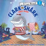 Clark the Shark Takes Heart by  Bruce Hale audiobook
