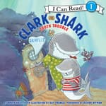 Clark the Shark: Tooth Trouble by  Bruce Hale audiobook