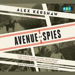 Avenue of Spies by  Alex Kershaw audiobook