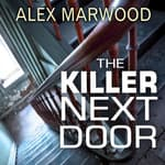 The Killer Next Door by  Alex Marwood audiobook