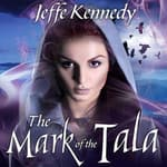 The Mark of the Tala by  Jeffe Kennedy audiobook