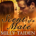 Scent of a Mate by  Milly Taiden audiobook