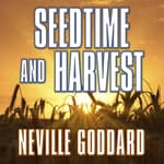 Seedtime and Harvest by  Neville Goddard audiobook