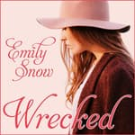 Wrecked by  Emily Snow audiobook