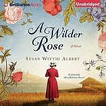 A Wilder Rose by  Susan Wittig Albert audiobook