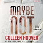 Maybe Not by  Colleen Hoover audiobook