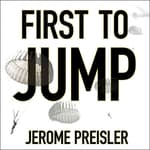 First to Jump by  Jerome Preisler audiobook