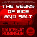 The Years of Rice and Salt by  Kim Stanley Robinson audiobook