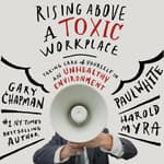 Rising Above a Toxic Workplace by  Harold Myra audiobook