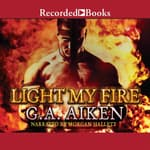 Light My Fire by  G. A. Aiken audiobook