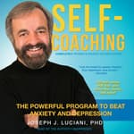 Self-Coaching, Completely Revised and Updated Second Edition by  Joseph J. Luciani PhD audiobook