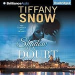 Shadow of a Doubt by  Tiffany Snow audiobook