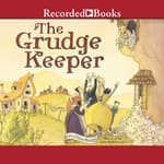 The Grudge Keeper by  Mara Rockliff audiobook