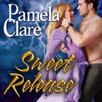 Sweet Release by  Pamela Clare audiobook