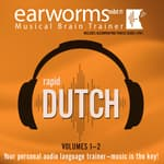 Rapid Dutch, Vols. 1 & 2 by  Earworms Learning audiobook