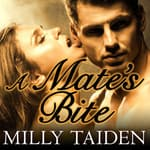 A Mate's Bite by  Milly Taiden audiobook