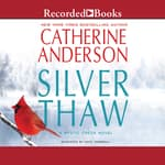 Silver Thaw by  Catherine Anderson audiobook