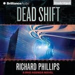 Dead Shift by  Richard Phillips audiobook